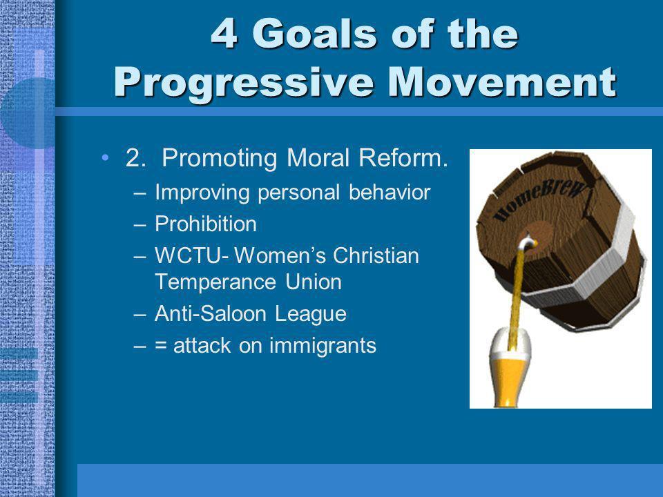 4 Goals of the Progressive Movement 1. Protecting Social Welfare.