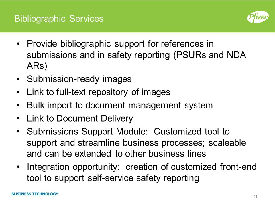 Bibliographic Services Provide bibliographic support for references in submissions and in safety reporting (PSURs and NDA ARs) Submission-ready images