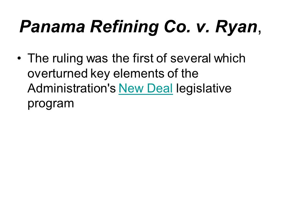 Panama Refining Co. v. Ryan, The ruling was the first of several which overturned key elements of the Administration's New Deal legislative programNew
