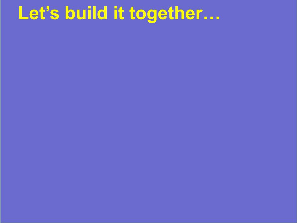 Lets build it together…