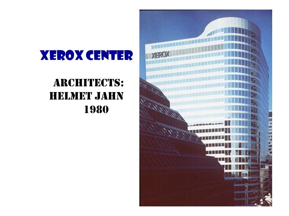 Xerox Center Architects: Helmet Jahn 1980