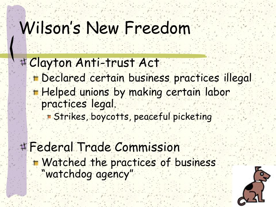 Wilsons New Freedom Wilson attacked the Triple Wall of Privilege Tariffs Trusts High Finance