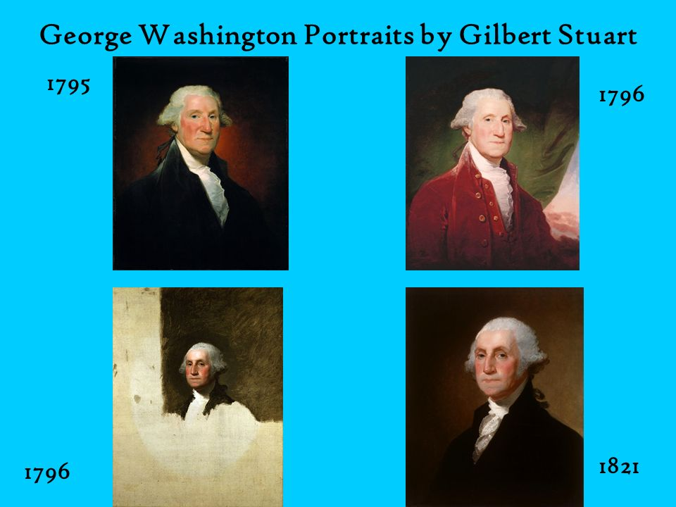 George Washington Portraits by Gilbert Stuart 1795 1796 1821