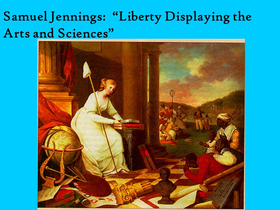 Samuel Jennings: Liberty Displaying the Arts and Sciences