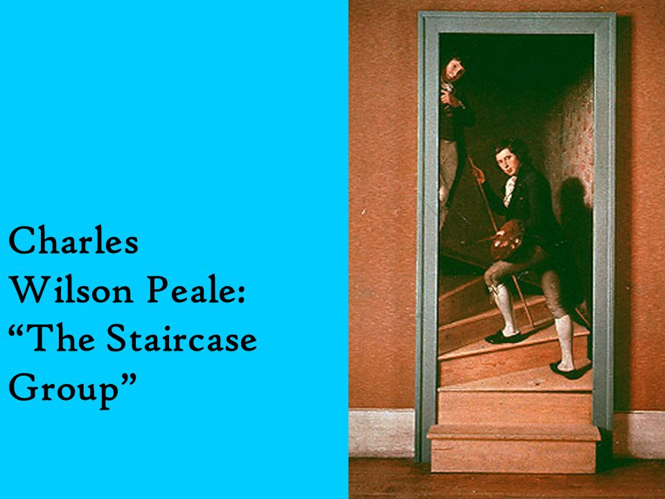 Charles Wilson Peale: The Staircase Group