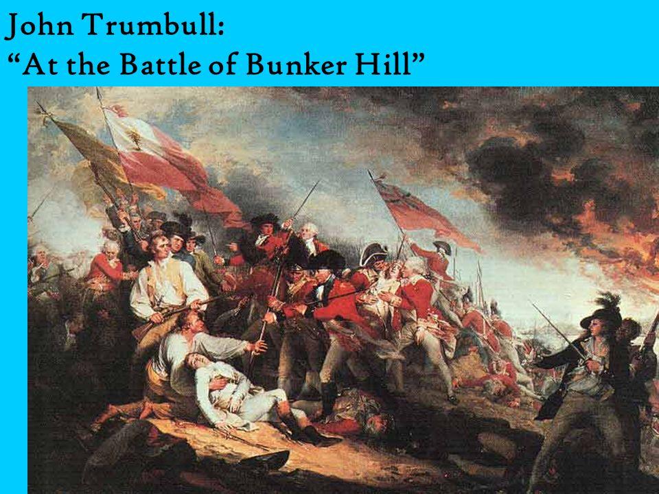 John Trumbull: At the Battle of Bunker Hill
