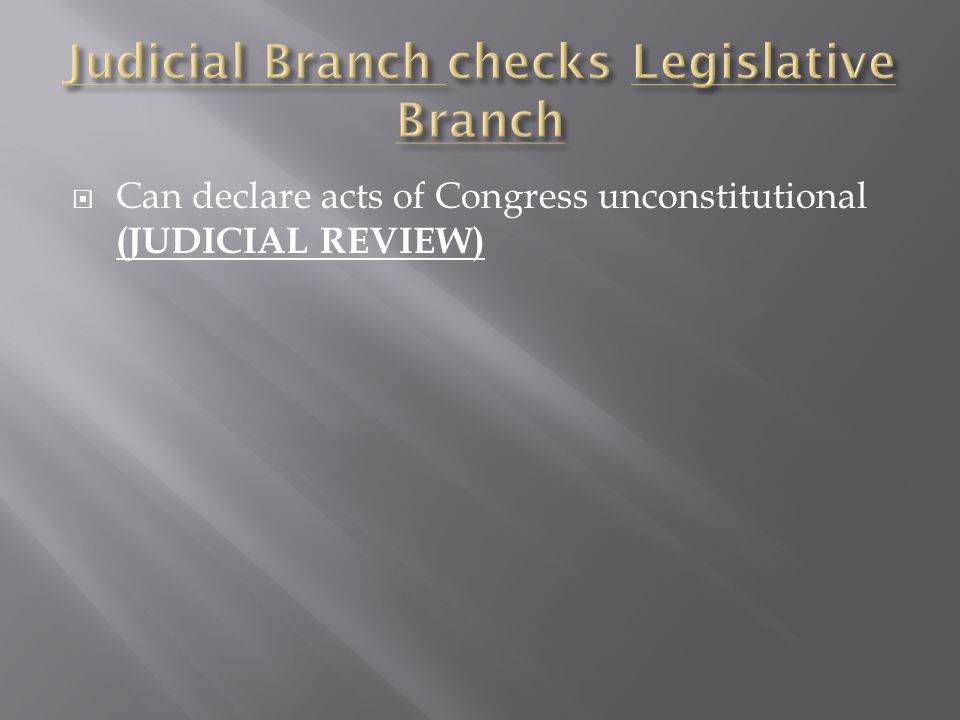 Can declare acts of Congress unconstitutional (JUDICIAL REVIEW)