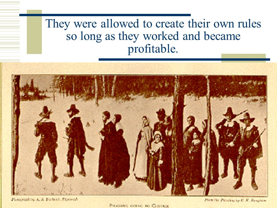 They were allowed to create their own rules so long as they worked and became profitable.