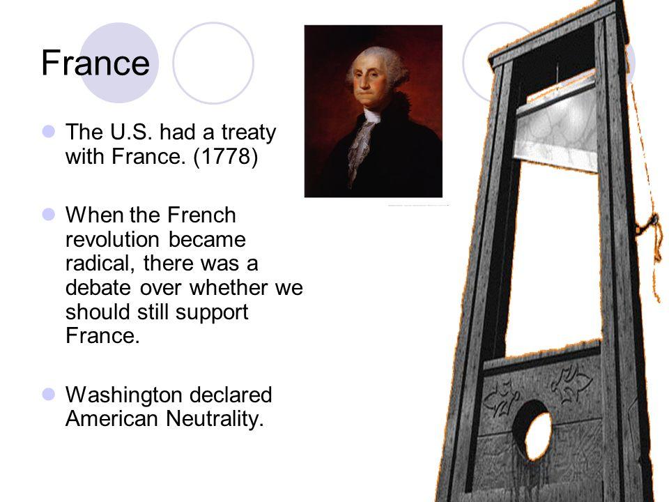 France The U.S. had a treaty with France.