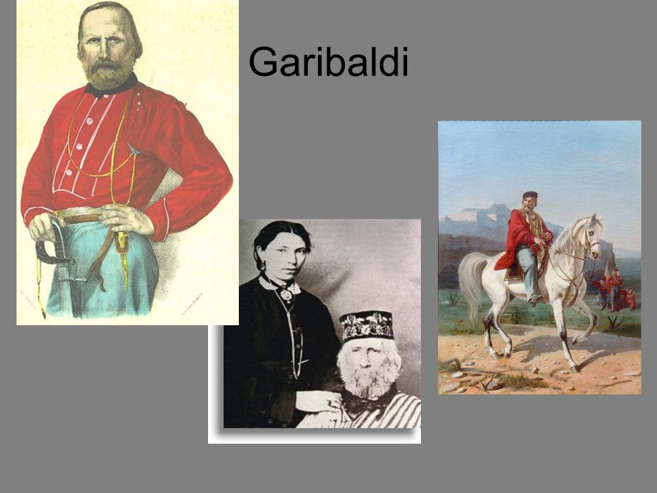 Giuseppe Garibaldi 1807-1882 Red Shirts: impresa dei Mille – (enterprise of one thousand) –free the South from the Bourbons