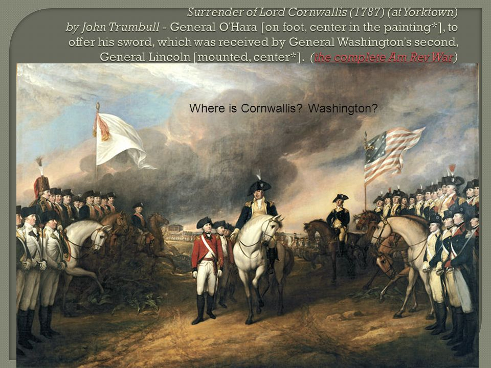 Where is Cornwallis? Washington?