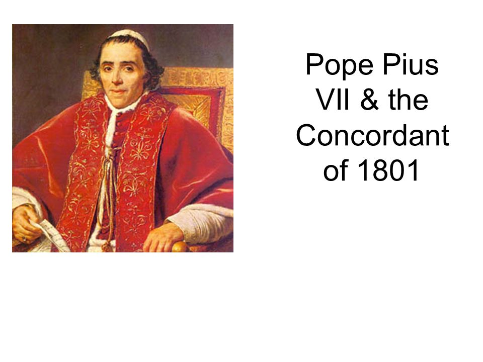 Pope Pius VII & the Concordant of 1801
