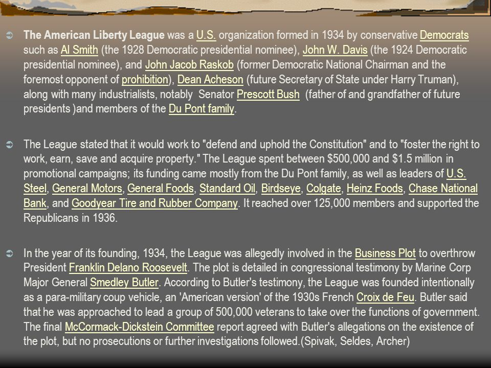 The American Liberty League Businessmen who opposed the New Deal.