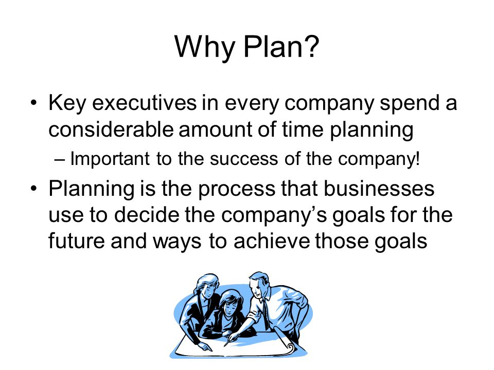 Why Plan.
