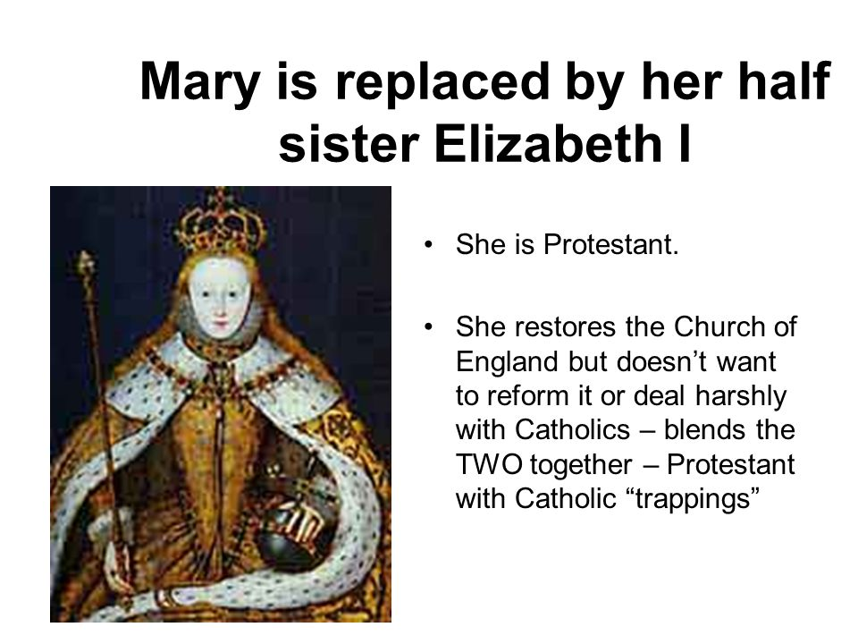 Henry was replaced by Bloody Mary She restores Catholicism.