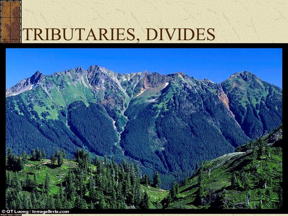 TRIBUTARIES, DIVIDES