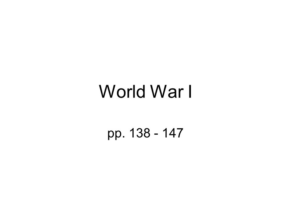 World War I pp. 138 - 147