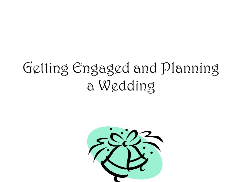 Getting Engaged and Planning a Wedding