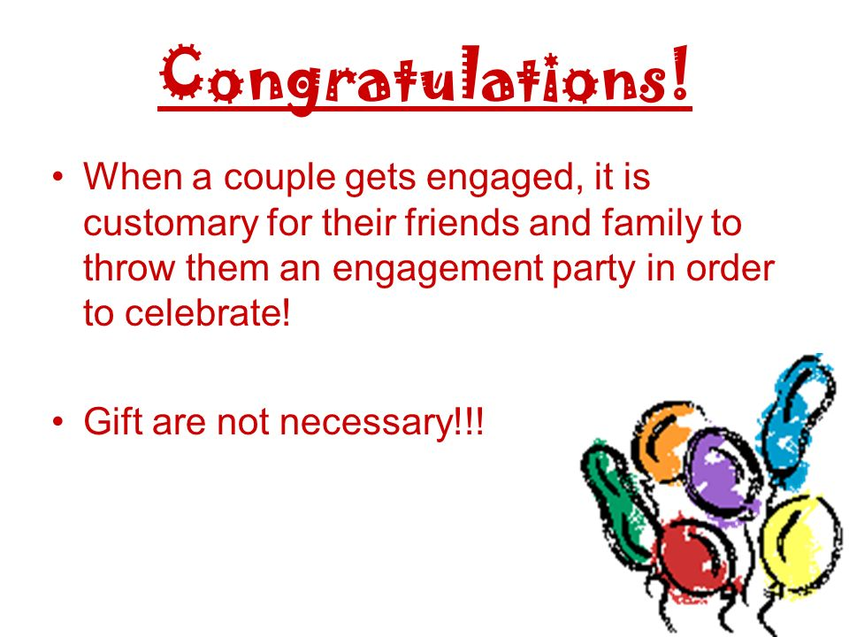 Congratulations! When a couple gets engaged, it is customary for their friends and family to throw them an engagement party in order to celebrate! Gif