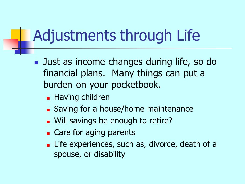 Immediate Adjustments – if income and expenditures arent balanced Increasing Income Find additional part-time work Ask for a raise with your current employer Find a new job with a higher wage Reduce Expenditures Review your goals Make sure you your spending fits priorities Look at both fixed and flexible expenses and see where cuts can be made
