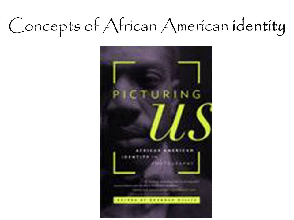 Concepts of African American identity