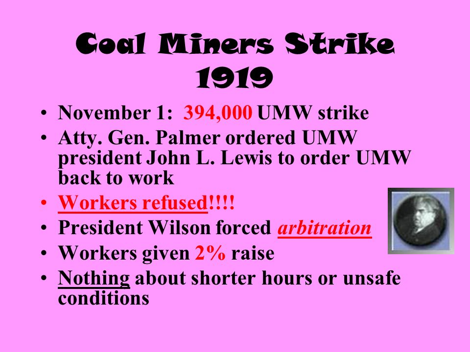 Coal Miners Strike 1919 November 1: 394,000 UMW strike Atty.