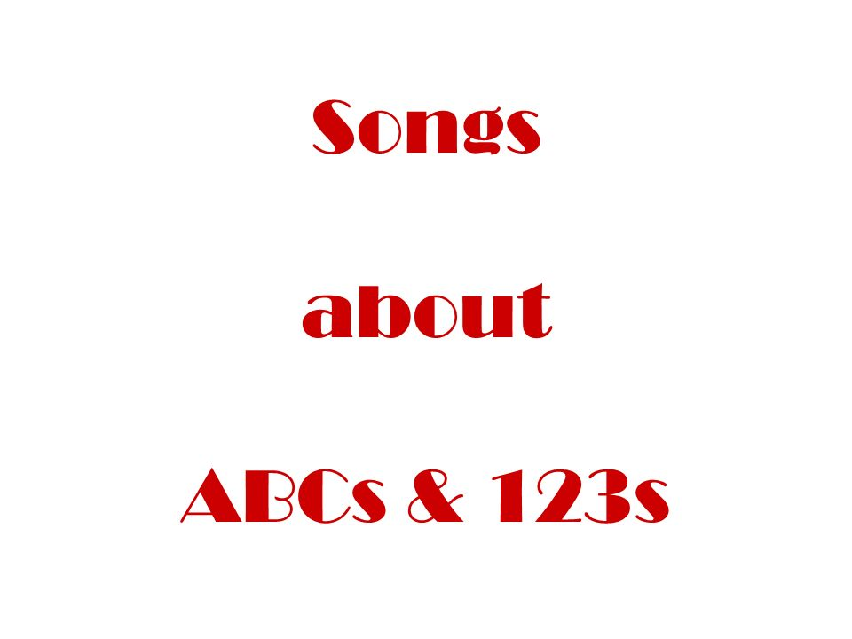 Songs about ABCs & 123s