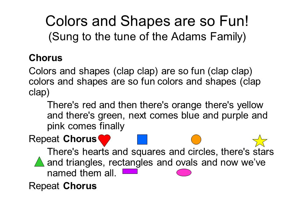 Colors and Shapes are so Fun.