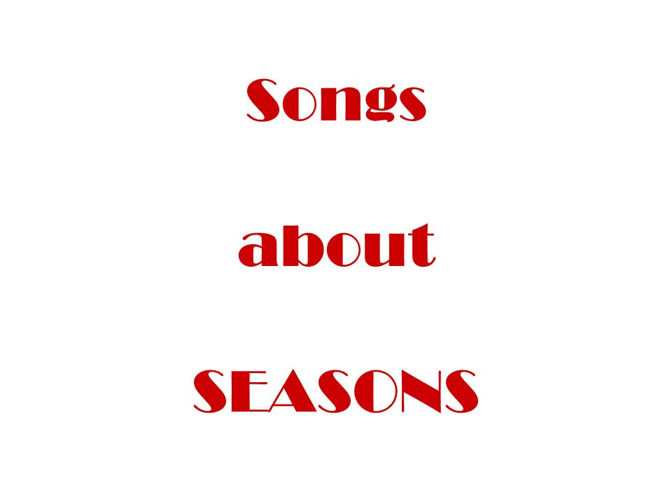 Songs about SEASONS