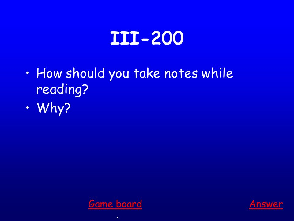 III-100 When do you scan while reading Answer. Game board