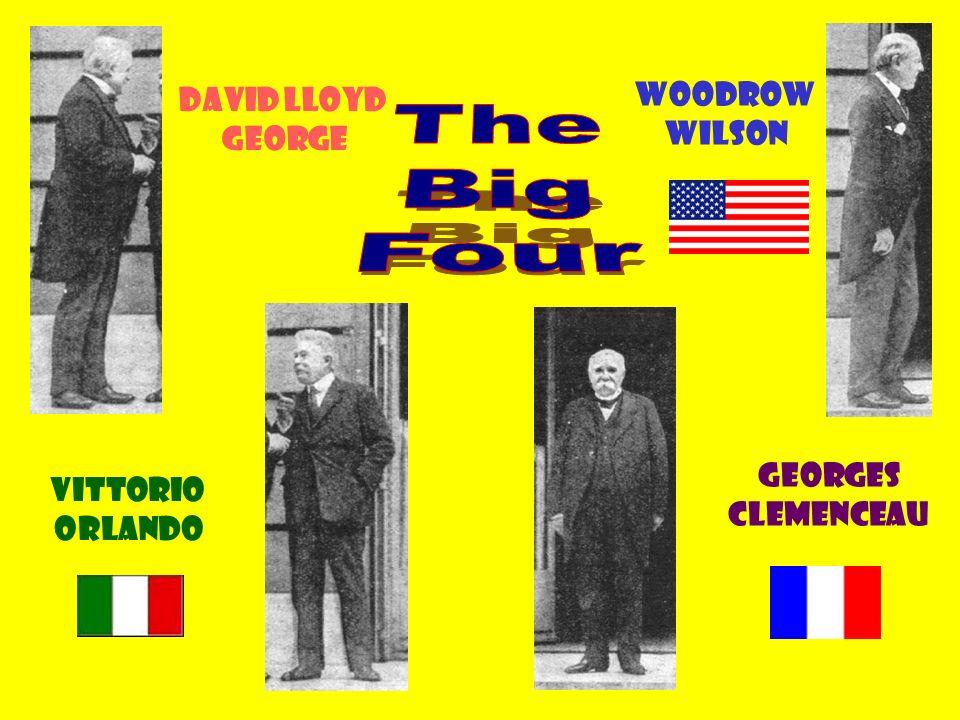 Woodrow Wilson Georges Clemenceau Vittorio Orlando David Lloyd George