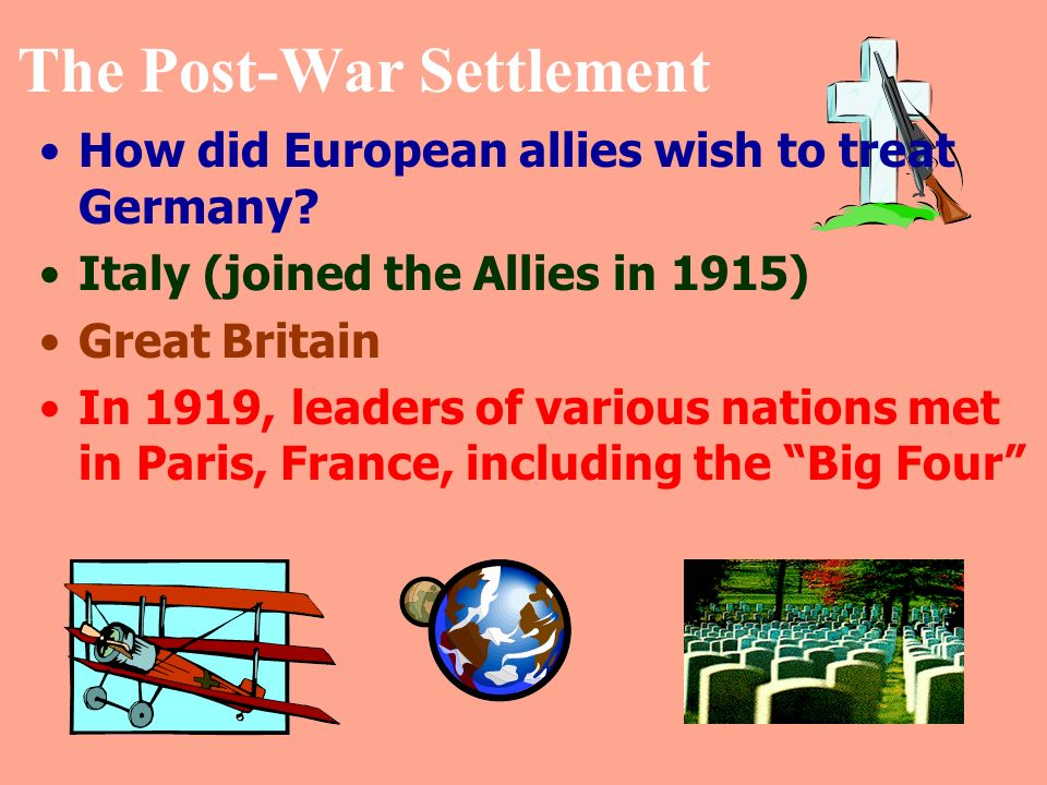 The Post-War Settlement How did European allies wish to treat Germany.