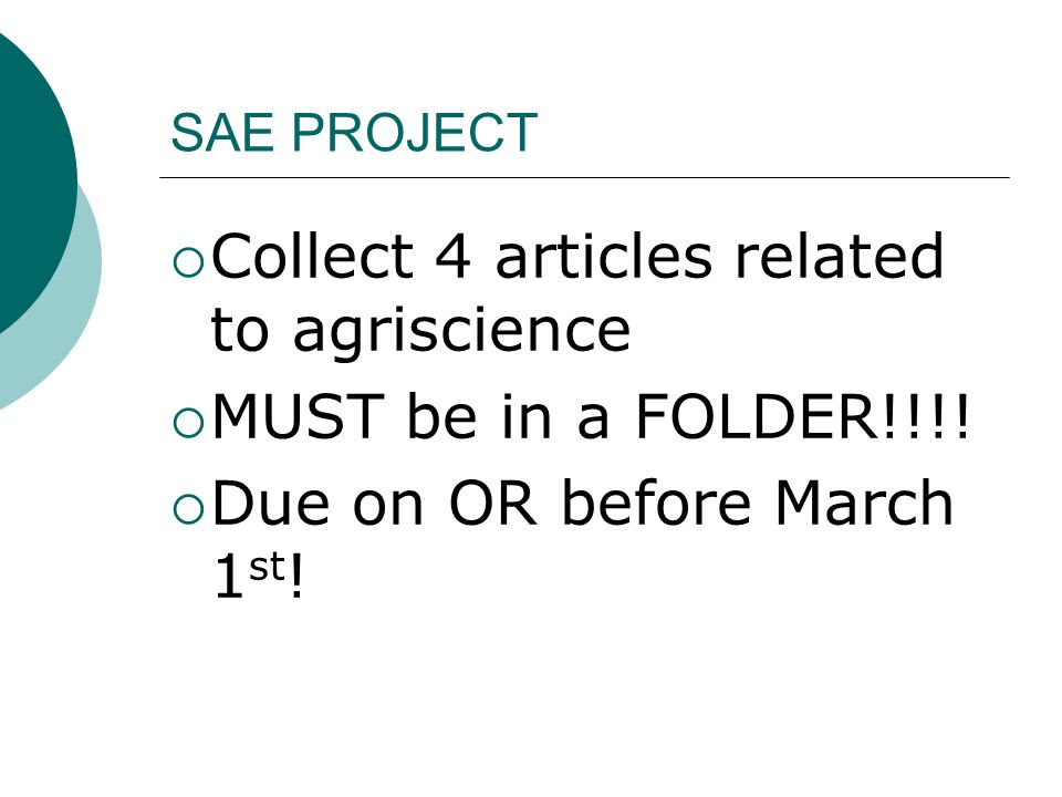 SAE PROJECT Collect 4 articles related to agriscience MUST be in a FOLDER!!!.