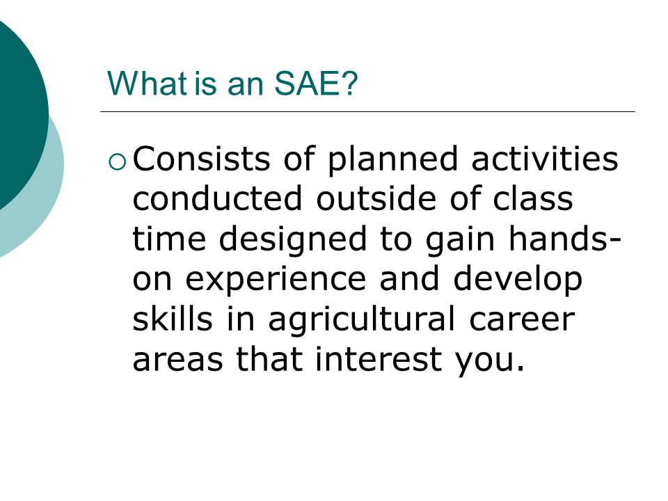 Activity #1 During the following video, write down 1 piece of information regarding SAE. SAE