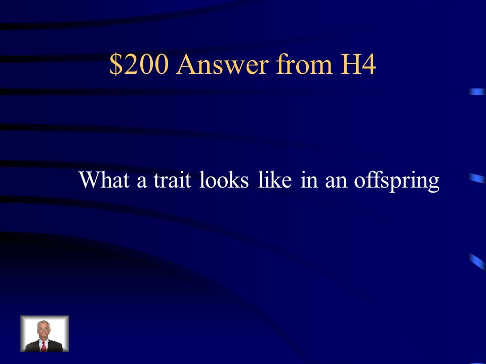 $200 Question from H4 A Phenotype is……….