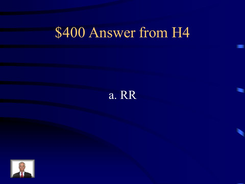 $400 Question from H4 Homozygous is represented by a.RR b. Rr
