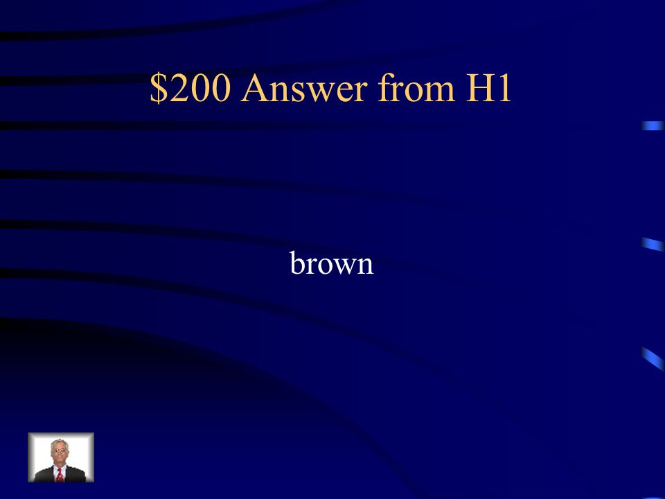 $200 Question from H1 Brown eyes is dominant and Blue eyes are Recessive. Bb would be what colored eyes?