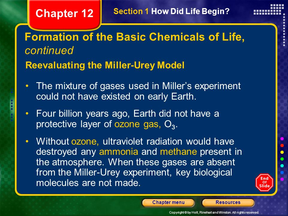 Copyright © by Holt, Rinehart and Winston. All rights reserved. ResourcesChapter menu Formation of the Basic Chemicals of Life, continued Reevaluating