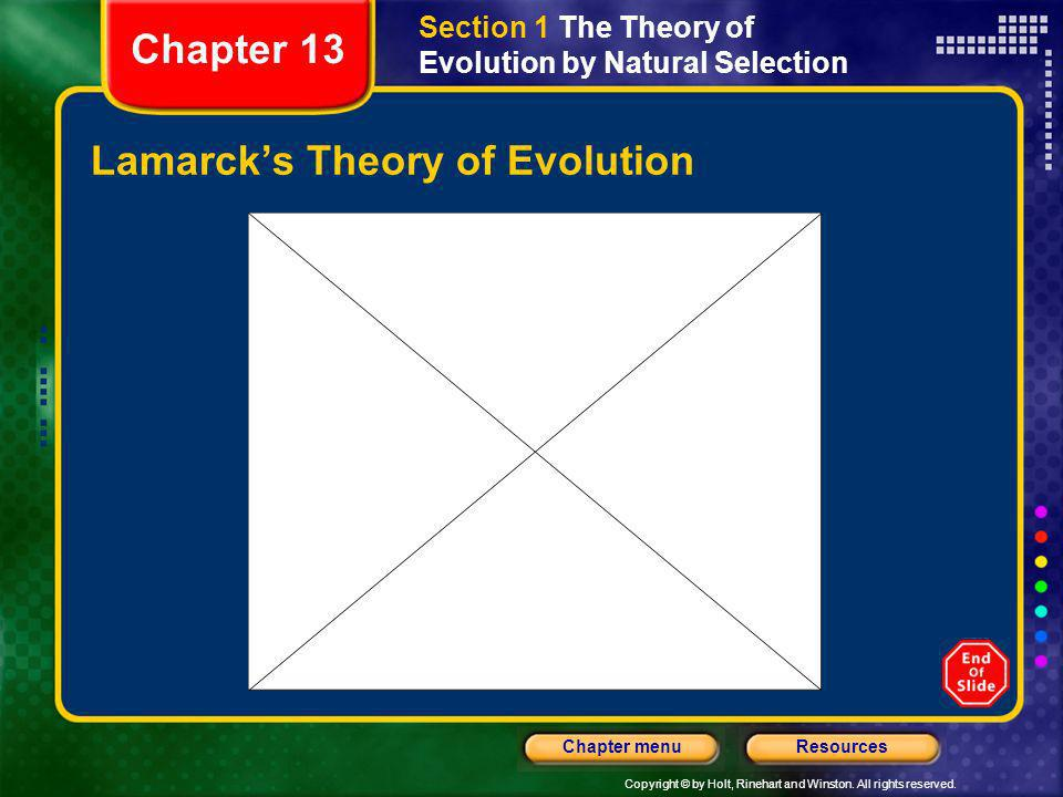 Copyright © by Holt, Rinehart and Winston. All rights reserved. ResourcesChapter menu Lamarcks Theory of Evolution Section 1 The Theory of Evolution b