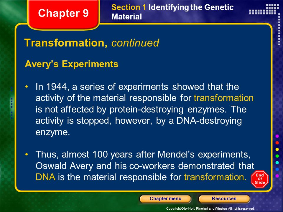 Copyright © by Holt, Rinehart and Winston. All rights reserved. ResourcesChapter menu Transformation Section 1 Identifying the Genetic Material Chapte