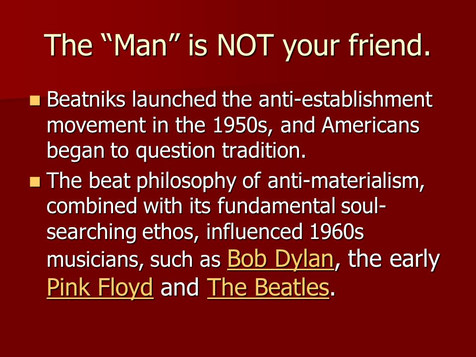 The Man is NOT your friend.