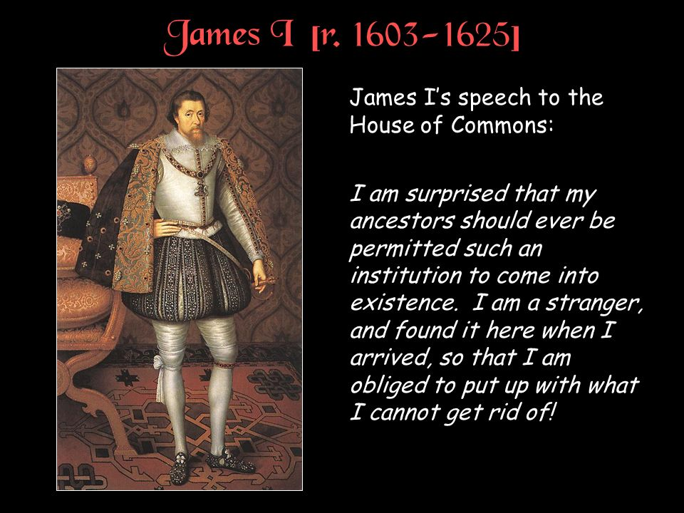Problems of James I Parliament would not accept the idea of divine right and challenged the power of the king.