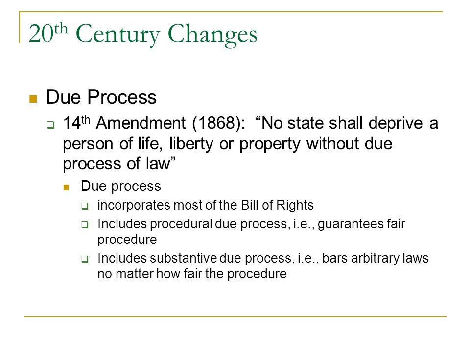 20 th Century Changes Classifications Under Equal Protection (cont) Rational basis Used for social and economic laws, which do not classify on the bas