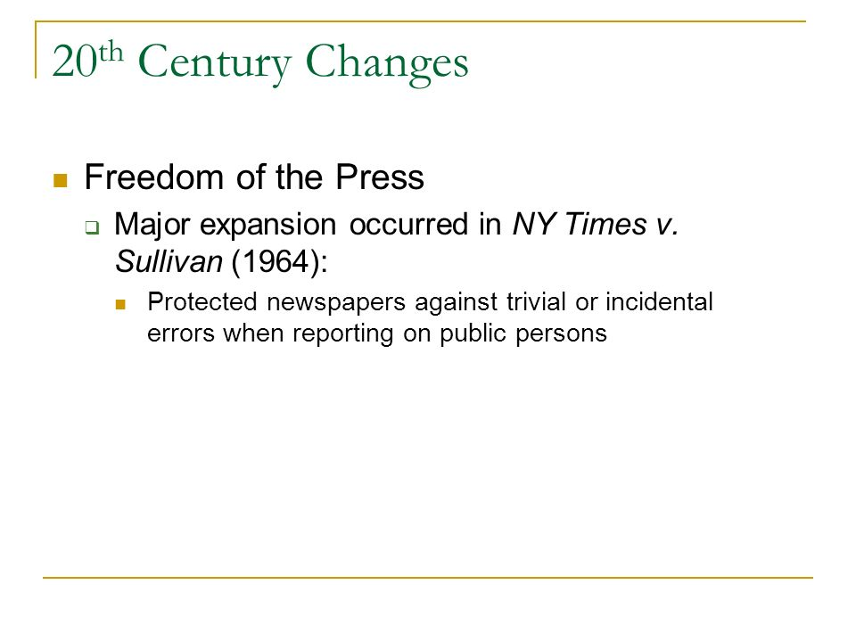 20 th Century Changes Press: this freedom must be balanced against The governments right to secrecy An individuals right to privacy or to personal rep