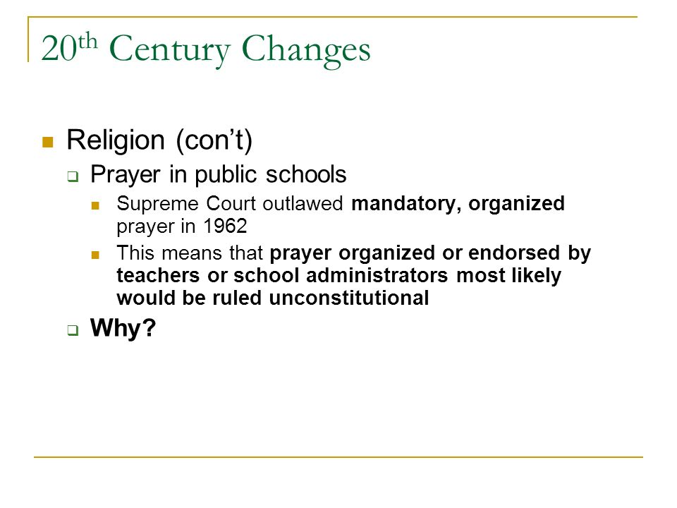 20 th Century Changes Religion (cont) Secular regulation rule: one cannot claim a constitutional right to an exemption from a non- religious law on fr