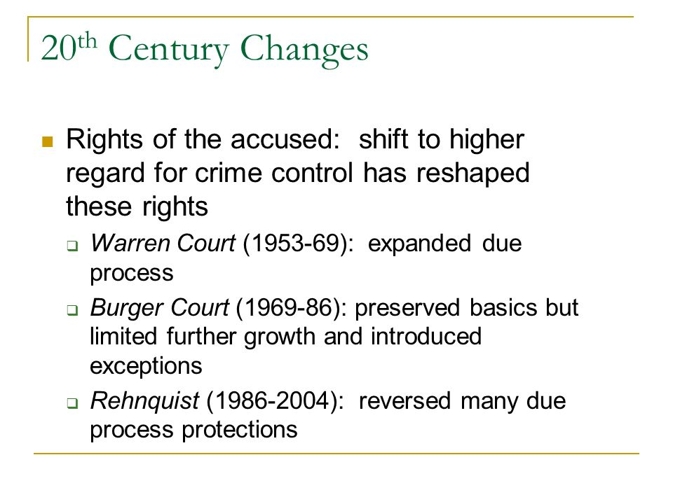 20 th Century Changes Due process revolution: the Fourth Amendment was incorporated into the 14 th Amendment in 1961, extending the exclusionary rule
