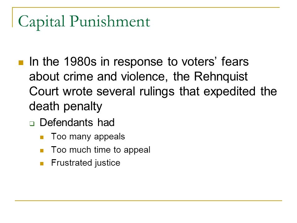 Capital Punishment Georgia v. Furman (1972) Ruled that the death penalty was applied in a way that was arbitrary; that is, inconsistently applied The