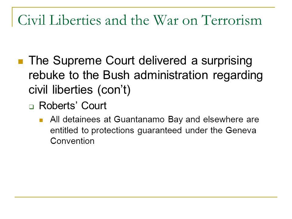 Civil Liberties and the War on Terrorism The Supreme Court delivered a surprising rebuke to the Bush administration regarding civil liberties Hamdi v.