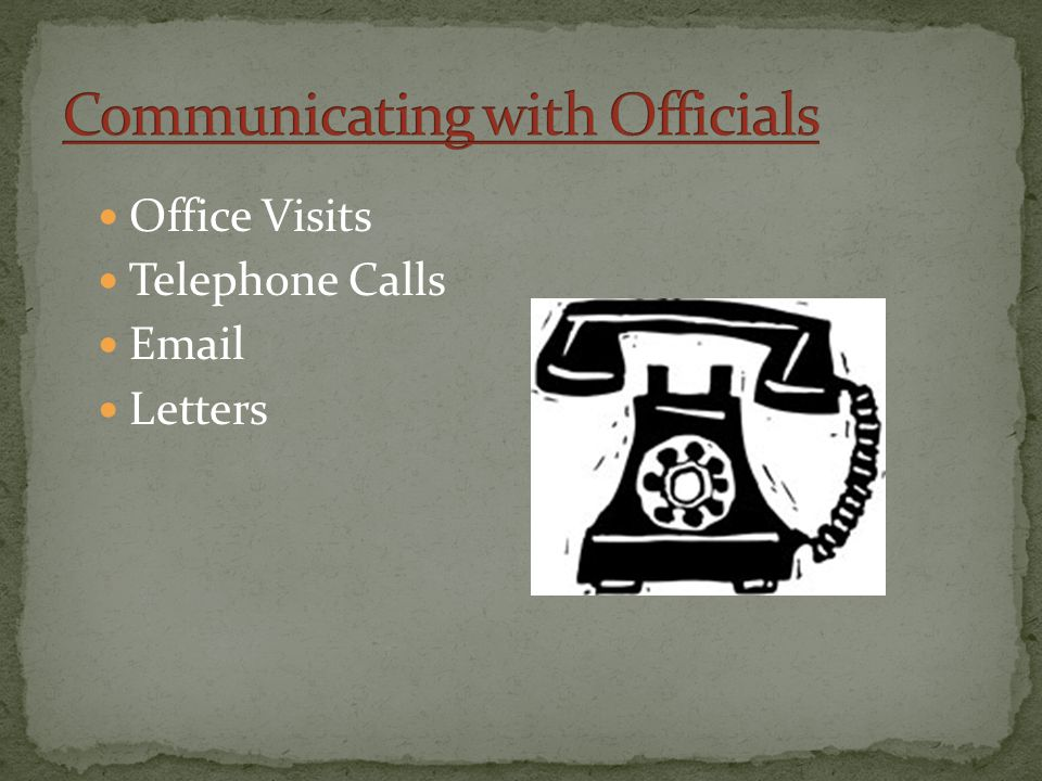 Office Visits Telephone Calls Email Letters