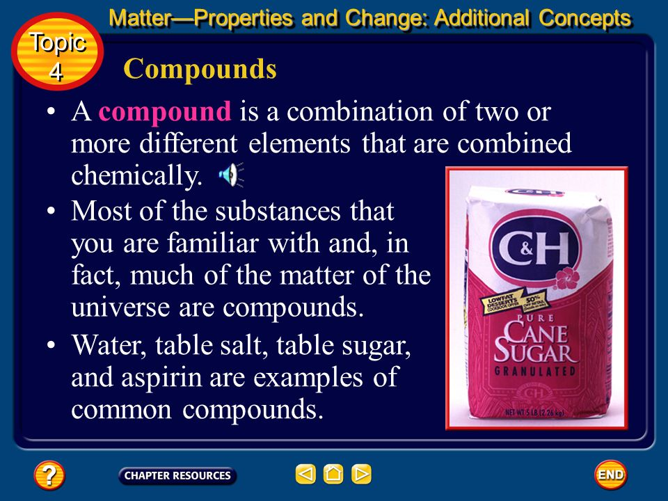 Compounds You know that matter is classified as pure substances and mixtures. You also know that elements are pure substances that cannot be separated